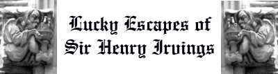 Lucky Escapes of Sir Henry Irving