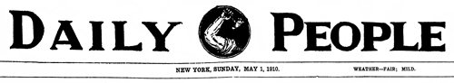 Daily People, May 1, 1910