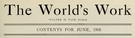 The World's Work, June 1908
